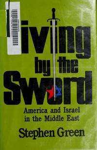 Living by the Sword: America and Israel in the Middle