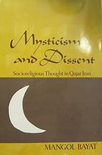 Mysticism & Dissent: Socioreligious Thought in Qajar Iran
