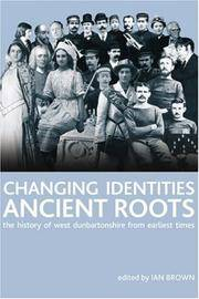 image of Changing Identities, Ancient Roots : The History of West Dunbartonshire from Earliest Times