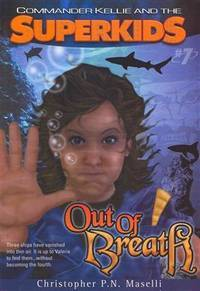 Commander Kellie and the Superkids Vol. 7: Out of Breath by Christopher P. N. Maselli - Paperback - from Brit Books Ltd (SKU: mon0001636466)