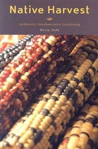 Native Harvest: Authentic Southwestern Gardening