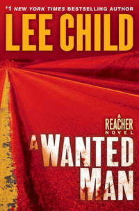 A Wanted Man: A Jack Reacher Novel (Jack Reacher Novels) by Lee Child - 2012-06-09 - from Books Express and Biblio.com