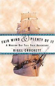 Fair Wind and Plenty of It: A Modern-Day Tall Ship Adventure by Rigel Crockett - Paperback - First Edition - 2005 - from Wayward Books and Biblio.com