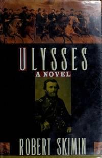 Ulysses: A Biographical Novel of U.S. Grant