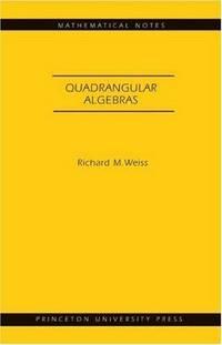 Quadrangular Algebras. (MN-46): (Mathematical Notes)