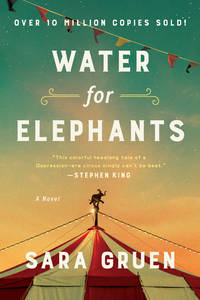 WATER FOR ELEPHANTS by  Sara Gruen - Paperback - First Paperback Edition - 2007 - from Kathleen Simpson (SKU: 15215)