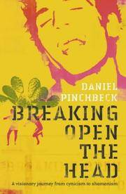 image of Breaking Open the Head: A Visionary Journey from Cynicism to Shamanism
