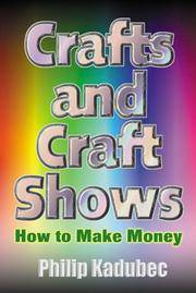 Crafts and Craft Shows : How to Make Money