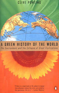 A Green History of the World: The Environment and the Collapse of Great  Civilizations