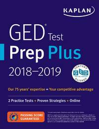 GED Test Prep Plus 2018: 2 Practice Tests + Proven Strategies + Online (Kaplan Test Prep)