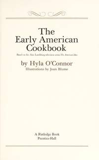 The Early American Cookbook: Based on the Alan Landsburg Television Series The American Idea