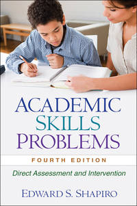 Academic Skills Problems: Direct Assessment and Intervention (Guilford School Practitioner)