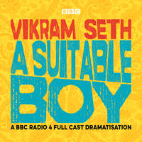 A Suitable Boy (BBC Radio 4 Full Cast Dramatis) by  Vikram Seth - 2018 - from Revaluation Books (SKU: __1785299603)