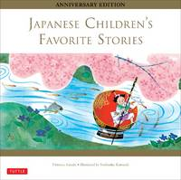 Japanese Children's Favorite Stories: Anniversary Edition by  Yoshisuke [Illustrator]  Florence; Kurosaki - Hardcover - 2014-02-04 - from TerBooks (SKU: 200618001)