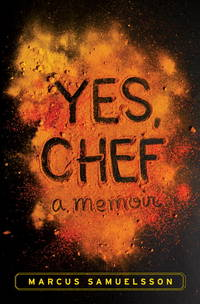 Yes, Chef: A Memoir Samuelsson, Marcus and Chambers, Veronica