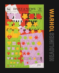 WARHOL: HEADLINES  Catalog of an Exhibition Held at the National Gallery of Art, Washington D. C....