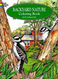 BACKYARD NATURE COLORING BOOK by  Dot Barlowe - Paperback - 1999 - from Mary's Used Books and Biblio.com