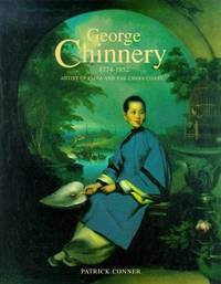 George Chinnery 1774-1852, Artist of India and the China Coast