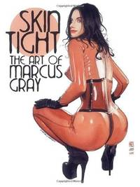 Skin Tight the Art of Marcus Gray
