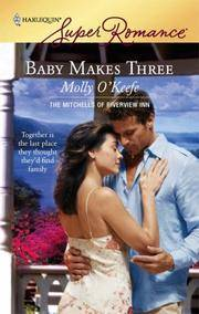 image of Baby Makes Three (The Mitchells of Riverview Inn, Book 1) (Harlequin Superromance, No 1460)