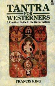 TANTRA FOR WESTERNERS: A Practical Guide To The Way Of Action