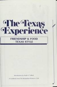 Texas Experience  Friendship and Food Texas Style, a Cookbook from the  Richardson Woman's Club