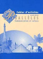 Paralleles: Communication Et Culture, Cahier D'Activites.