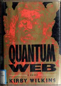 Quantum Web by  Kirby L Wilkins - Hardcover - 1990 - from MVE Inc. (SKU: Alibris_0010862)