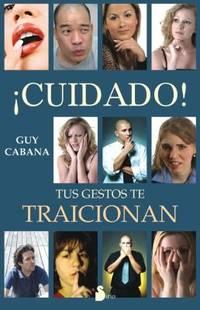 CUIDADO ! TUS GESTOS TE TRAICIONAN (2011) (Spanish Edition)