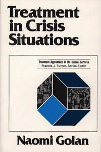Treatment in Crisis Situations (Treatment Approaches in the Human Services Ser.)