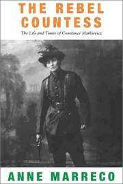 The Rebel Countess: The Life and Times of Constance Markievicz