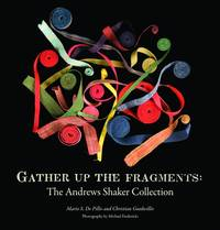 Gather Up the Fragments: The Andrews Shaker Collection