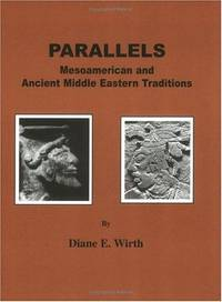 Parallels: Mesoamerican and Ancient Middle Eastern Traditions a Tradition