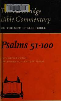 THE CAMBRIDGE BIBLE COMMENTARY ON THE NEW ENGLISH BIBLE: PSALMS 1-50,PSALMS 51-100, PSALMS...