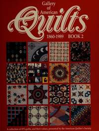 GALLERY OF AMERICAN QUILTS. 1860 - 1989. Book 2.