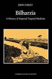 Bilharzia: a History of Imperial Tropical Medicine