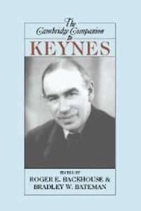 The Cambridge Companion to Keynes by Backhouse, Roger E. - Bateman, Bradley W., Editors - 2006