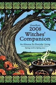 Llewellyn's 2008 Witches' Companion: An Almanac for Everyday Living (Annuals - Witches' Companion)