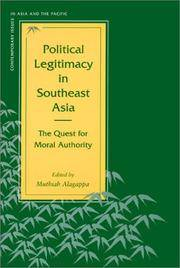 Political Legitimacy in Southeast Asia: The Quest for Moral Authority (Contemporary Issues in Asia and Pacific)