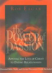 The Power of Passion: Applying the Love of Christ to Dating Relationships