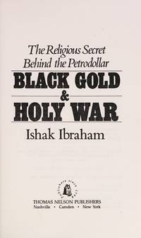 Black Gold & Holy War: The Religious Secret Behind the Petrodollar
