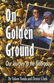 On Golden Ground: Our Journey to the Eldorado
