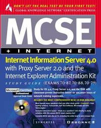 MCSE Internet Information Server 4.0 with Proxy Server 2.0 and the Internet Explorer Administrator Kit; Microsoft Certified Professional Study Guide with CD ROM by  and Syngress  Inc - Hardcover - 1998 - from Warrens Books (SKU: Alibris.0006386)