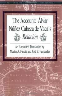 The Account: Alvar Nunez Cabeza de Vaca's Relacion (Recovering the Us Hispanic Literary...