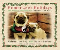 Homer for the Holidays : The Further Adventures of Wilson the Pug