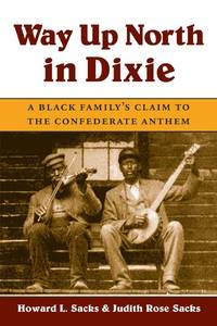 Way up North in Dixie: A Black Family's Claim to the Confederate Anthem (Music in American Life)