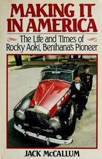 *Signed* Making It in America: The Life and Times of Rocky Aoki, Benihana's Pioneer (1st)