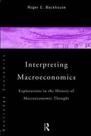 Interpreting Macroeconomics: Explorations in the History of Economic Thought