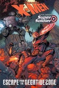 X-Men/Steve Rogers: Escape from the Negative Zone (X-Men (Marvel Hardcover))
