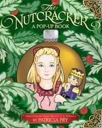 NUTCRACKER, A POP UP BOOK. Adapted from the Tale by E. T. A. Hoffmann, The.